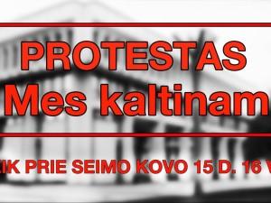 Protestas bus, nors M.Bastys ir traukiasi
